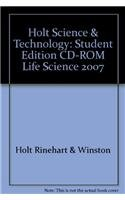 Holt Science & Technology: Student Edition CD-ROM Life Science 2007: HOLT, RINEHART AND WINSTON