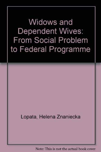 9780030463013: Widows and Dependent Wives: From Social Problem to Federal Programme