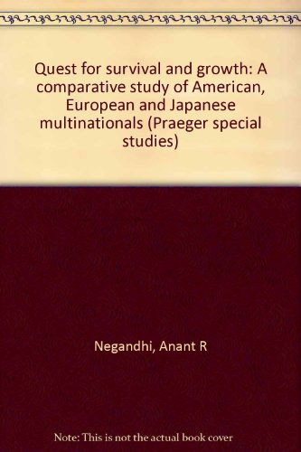 9780030464164: Quest for Survival and Growth: A Comparative Study of American, European, and Japanese Multinationals