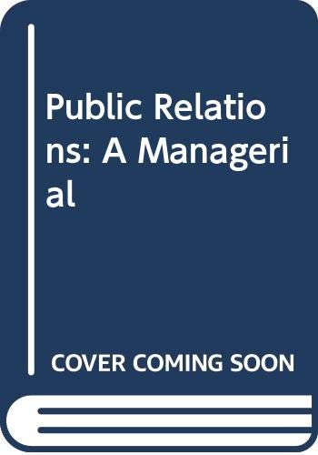 9780030464294: Public Relations: A Managerial