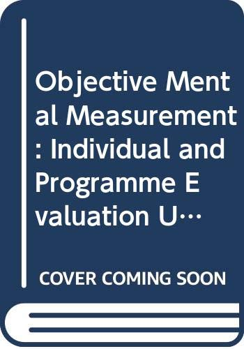 9780030464768: Objective Mental Measurement: Individual and Program Evaluation Using the Rasch Model