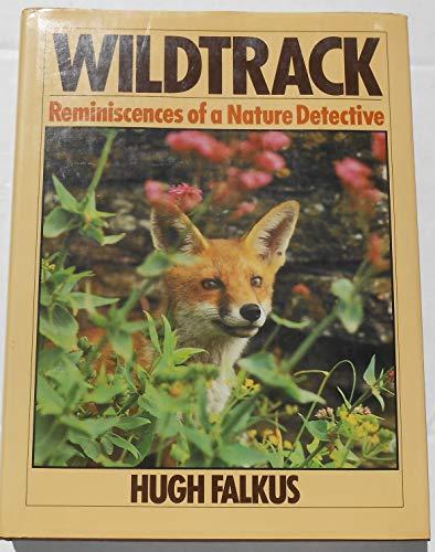 Wildtrack: Reminiscences of a Nature Detective: Falkus, Hugh