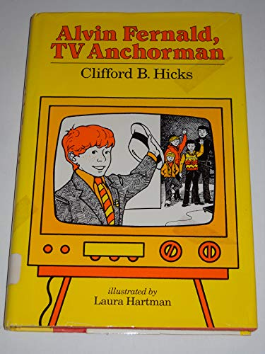 Alvin Fernald, T V Anchorman (0030465214) by Clifford B. Hicks; Laura Hartman