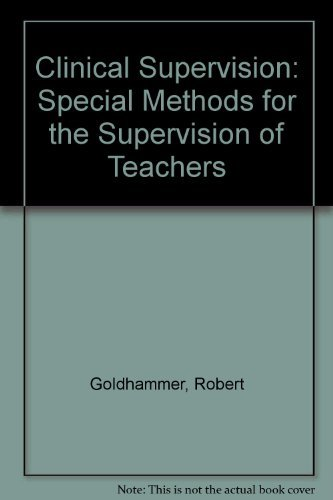 9780030465710: Clinical Supervision: Special Methods for the Supervision of Teachers