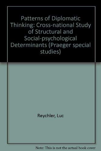 9780030466366: Patterns of Diplomatic Thinking: Cross-national Study of Structural and Social-psychological Determinants (Praeger special studies)