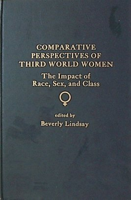 9780030466519: Comparative Perspectives of Third World Women: The Impact of Race, Sex and Class