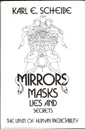 9780030466618: Mirrors, Masks, Lies and Secrets: Limits of Human Predictability (Praeger special studies)