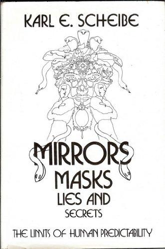 Mirrors, Masks, Lies and Secrets: Limits of: Scheibe, Karl E.