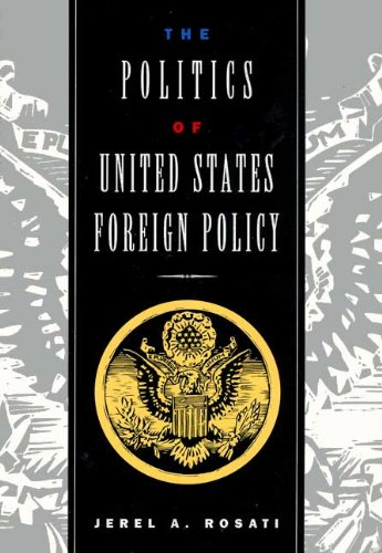 9780030470240: Politics of United States Foreign Policy