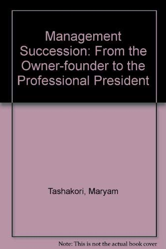 9780030470769: Management Succession: From the Owner-founder to the Professional President