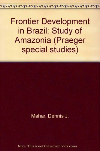 9780030470912: Frontier Development Policy in Brazil: A Study of Amazonia
