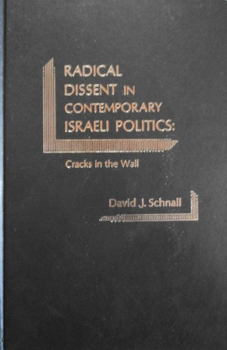 9780030470967: Radical Dissent in Contemporary Israeli Politics: Cracks in the Wall
