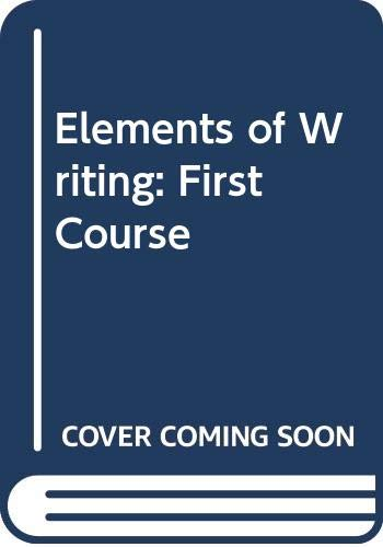 9780030471421: Elements of Writing: First Course