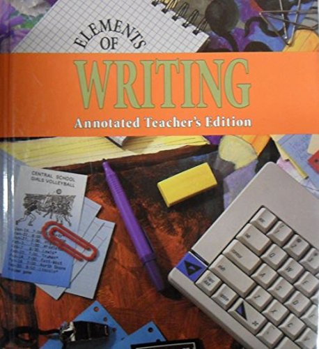 9780030471544: Elements of Writing, Annotated Teacher Edition