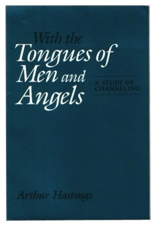 9780030471643: With the Tongues of Men and Angels: A Study of Channeling (Henry Rolfs Book Series of the Institute of Noetic Sciences)