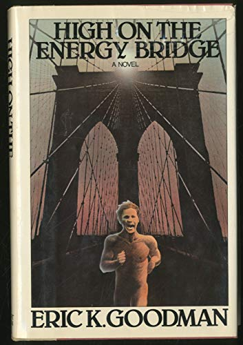 9780030471667: High on the energy bridge: A novel