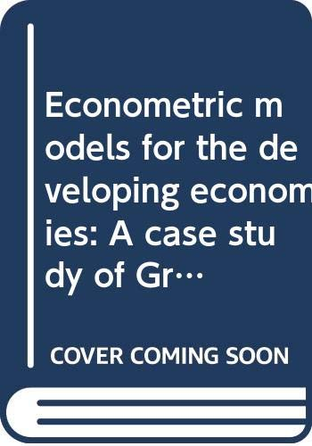 9780030472312: Econometric models for the developing economies: A case study of Greece (Praeger special studies)