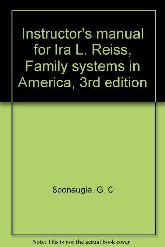 9780030472510: Instructor's manual for Ira L. Reiss, Family systems in America, 3rd edition