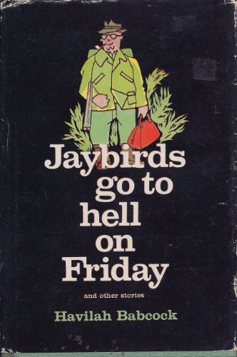 9780030472954: Jaybirds go to Hell on Friday and Other Stories