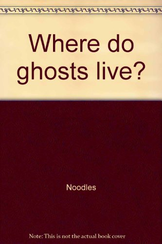 9780030473364: Where do ghosts live?