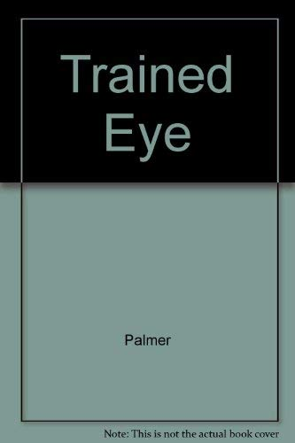 9780030473630: The Trained Eye An Introduction to Astronomical Observing