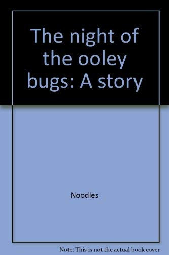 9780030473715: The night of the ooley bugs: A story