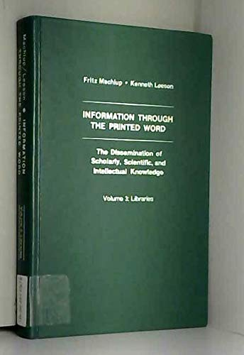 9780030474118: Information Through the Printed Word: The Dissemination of Scholarly, Scientific and Intellectual Knowledge: Libraries v. 3 (Praeger special studies)