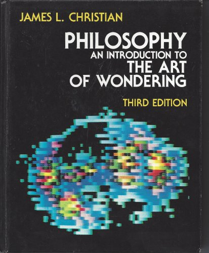 9780030474163: Philosophy: An introduction to the art of wondering