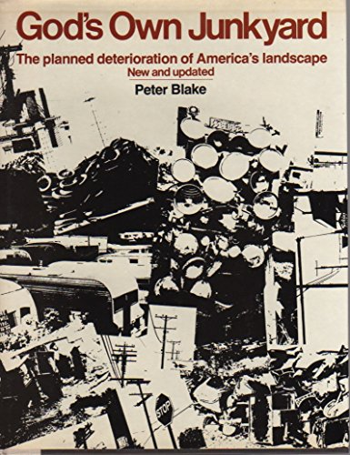 9780030474316: God's Own Junkyard: The Planned Deterioration of America's Landscape