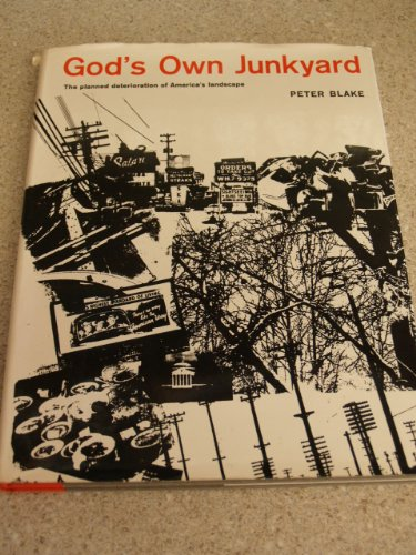 9780030474316: God's Own Junkyard: The Planned Deterioration of America's Landscape