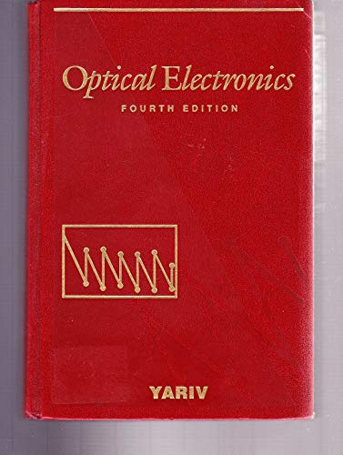 9780030474446: Optical Electronics (Holt, Rinehart, Winston) Series in Electrical and Computer Engineering)