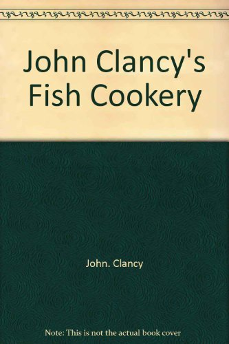 9780030474514: John Clancy's Fish Cookery