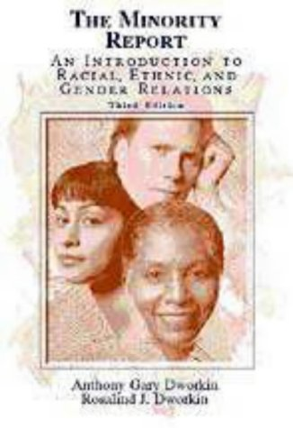 9780030475344: The Minority Report: An Introduction to Racial, Ethnic, and Gender Relations