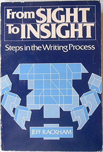 9780030475665: From Sight to Insight: Steps in the Writing Process