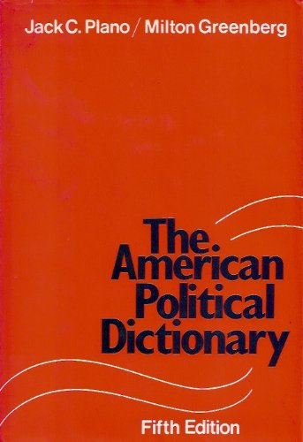 9780030476013: The American political dictionary