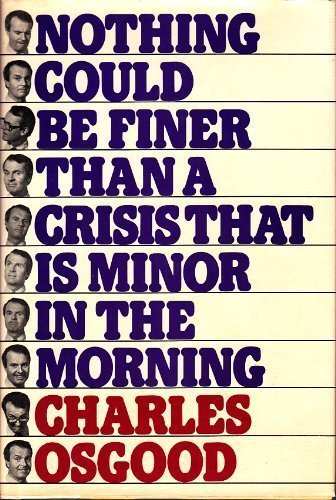 9780030476464: Nothing could be finer than a crisis that is minor in the morning