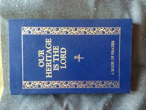 9780030476617: Our Heritage is the Lord: A Book of Prayer