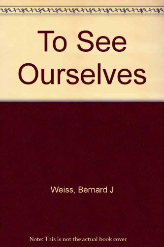 9780030479113: To See Ourselves
