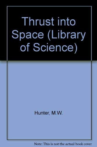 9780030481703: Thrust into Space (Library of Science)