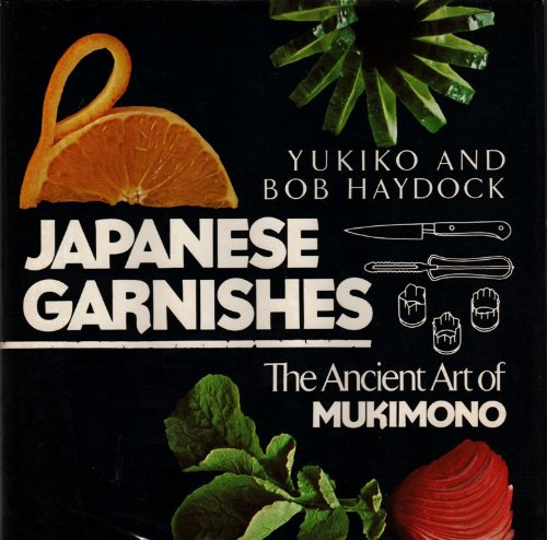 9780030482366: Japanese Garnishes: The Ancient Art of Mukimono
