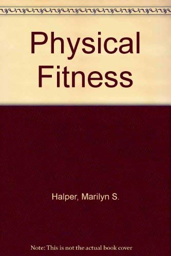 9780030482915: Physical Fitness (A Preventive medicine Institute/Strang Clinic health action plan)