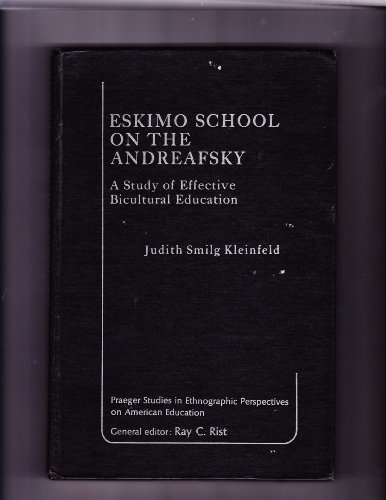 9780030483660: Eskimo School on the Andreatsky: Study of Effective Bicultural Education (Praeger studies in ethnographic perspectives on American education)