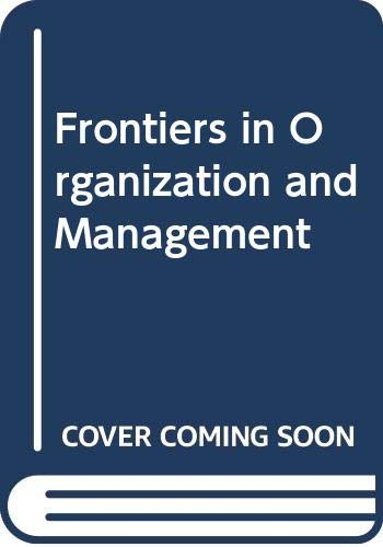 9780030484414: Frontiers in Organization and Management
