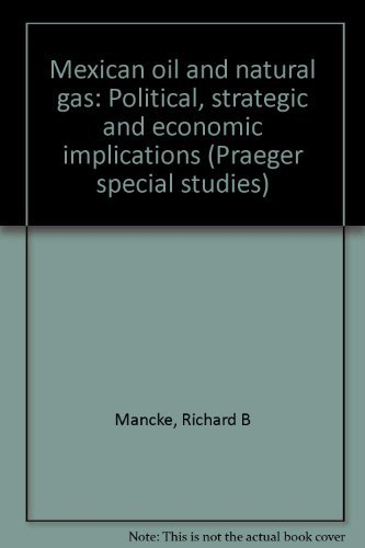 9780030484513: Mexican oil and natural gas: Political, strategic, and economic implications
