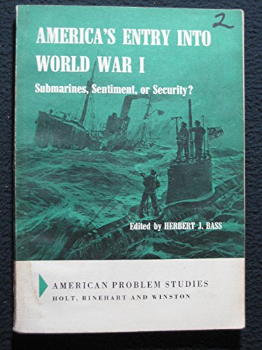 9780030487002: America's Entry into World War I: Submarines, Sentiment or Security (American Problem Studies)