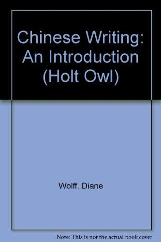 9780030489464: Chinese Writing: An Introduction (Holt Owl)