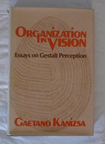 9780030490712: Organization in Vision: Essays on Gestalt Perception