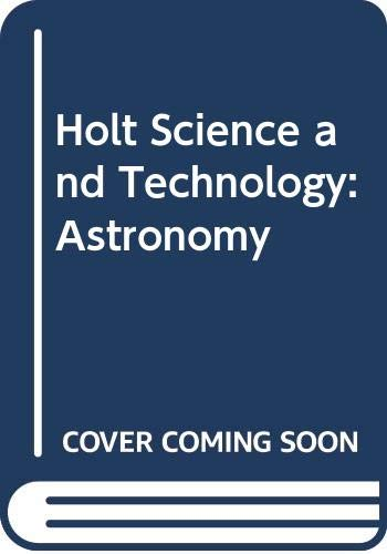 9780030491238: Holt Science and Technology: Astronomy