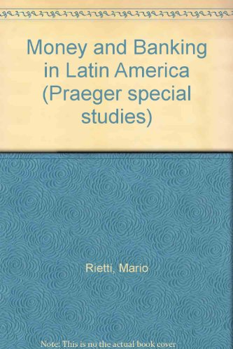 9780030491566: Money and Banking in Latin America