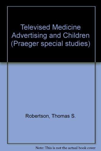 9780030491610: Televised Medicine Advertising and Children